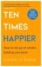Ten Times Happier: A guide on how to let go of what's holding you back. New 2020