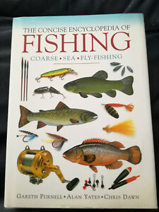 The CONCISE ENCYCLOPEDIA of FISHING Coarse - Sea - Fly Fishing By Gareth Purnell
