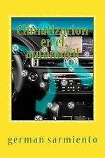 Climatizacion en el Automovil : Como Funciona? , Aprenda a Repararlo by...