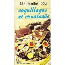 100 RECETTES POUR COQUILLAGES ET CRUSTACES / Gilbert WENZLER illustré PHOTO 1987