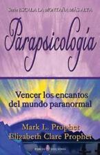 Parapsicologia : Vencer Los Encantos Del Mundo Paranormal by Elizabeth...