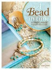 A Bead in Time: 35 Jewelry Projects Inspired by Slices of Life - New - Crone, Li