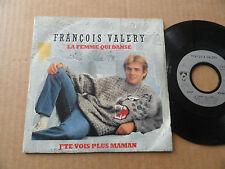 """DISQUE 45T DE FRANCOIS VALERY  """" LA FEMME QUI DANSE """""""
