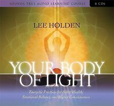 Your Body Of Light Lee Holden 8 CD Audio Book Tap Unlimited Universal Energy