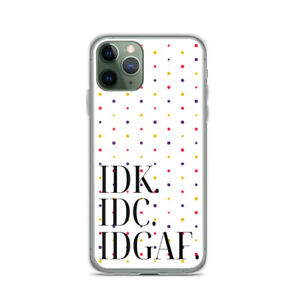 IDK. IDC. IDGAF. iPhone Case Various Sizes iPhone 7-12 Colorful Polka Dots