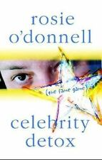 Celebrity Detox: The Fame Game by Rosie O'Donnell Hard cover  First Edition 2007