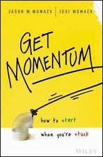 Get Momentum: How to Start When You're Stuck (Hardback or Cased Book)