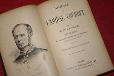HISTOIRE DE L'AMIRAL COURBET par J. DE LA FAYE éd. BLOUD & BARRAL éd ILLUSTREE