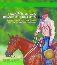 Clinton Anderson's Downunder Horsemanship: Establishing Respect and Control for