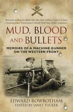Mud, Blood and Bullets: Memoirs of a Machine Gunner on the Western front, Good C