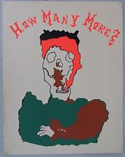 HOW MANY MORE? Handpainted Anti-War Poster.  1960's, Drawing on back.