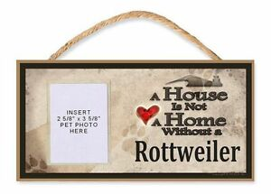 A House is Not a Home Without a Rottweiler Dog Sign w/Photo Insert by DGS