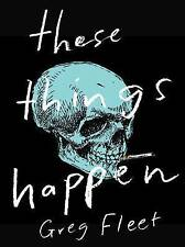 THESE THINGS HAPPEN BY GREG FLEET, LIKE NEW, FREE SHIPPING WITH ONLINE TRACKING