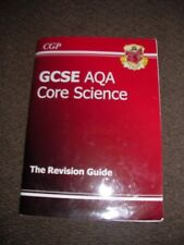 CGP GCSE AQA Core Science The Revision Guide