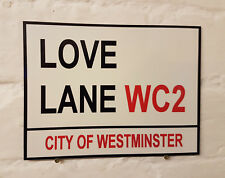 LONDON STREET SIGN -  LOVE LANE WC2 - METAL ALUMINIUM SIGN