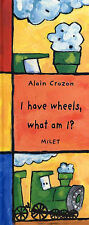 I HAVE WHEELS, WHAT AM I? by Alain Crozon : WH1-R1A : HBS351 : NEW BOOK