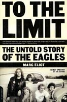 To the Limit: The Untold Story of the Eagles [New Book] Paperback