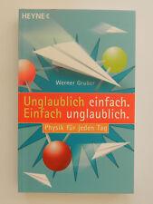 Werner Gruber Unglaublich einfach Einfach unglaublich Physik für jeden Tag