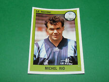 N°82 MICHEL RIO LE HAVRE AC HAC PANINI FOOT 94 FOOTBALL 1993-1994