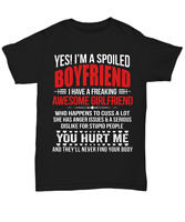 I'm A Spoiled Boyfriend T-Shirt Mens From Awesom Girlfriend Tee Gift Funny Love