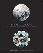 Totems to Turquoise: Native North American Jewelry Arts of the Northwest and So