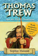 """""""VERY GOOD"""" Thomas Trew and the Flying Huntsman, Masson, Sophie, Book"""