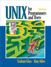Unix for Programmers and Users by Graham Glass and King Ables (2003, Trade Paper