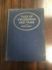 Tales Of Swordfish And Tuna By Zane Grey. 1927 1st Edition