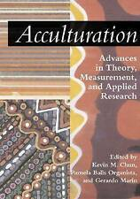 Acculturation: Advances in Theory, Measurement, and Applied Research (Decade of