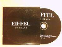 RARE CD PROMO 1 TITRE / EIFFEL / AU NEANT / TRES BON ETAT