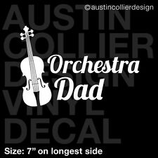 "7"" ORCHESTRA DAD vinyl decal car window laptop sticker - violin viola band"