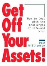 Get Off Your Assets! How to Deal With the Challenges of Life--and Win!-ExLibrary