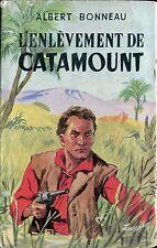 Albert Bonneau - L'enlèvement de Catamount - Tallandier - EO 1956