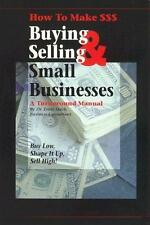 How to Make $$$ Buying and Selling Small Businesses: A Turnaround Manual