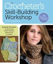 Crocheter's Skill-Building Workshop by Dora Ohrenstein: New