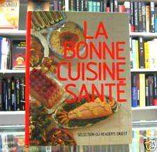 LA BONNE CUISINE SANTÉ. Par Sélection du Reader's Digest