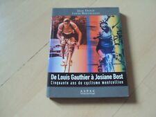 livre  DE LOUIS GAUTHIER à JOSIANE BOST cinquante ans de cyclisme montcellien