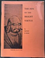 THE ZEN OF THE BRIGHT VIRTUE, by MANLY P HALL, PHILOSOPHICAL RESEARCH SOCIETY