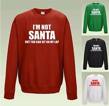 I'M NOT SANTA BUT YOU CAN SIT ON MY LAP SWEATSHIRT JH030- Funny Christmas Jumper