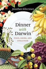 Dinner with Darwin: Food, Drink, and Evolution by Silvertown, Jonathan