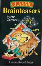 Classic Brainteasers by Martin Gardner (1995, Paperback)