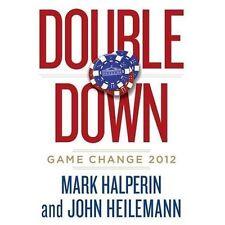 Double Down: Game Change 2012 by Halperin, Mark, Heilemann, John