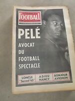 FRANCE FOOTBALL N°1010 DU 20/07/1965- PELÉ AVOCAT DU FOOTBALL SPECTACLE