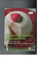 Verena Krieger - Pflanzlich binden und gelieren: Die besten Rezepte  - 1997