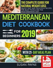 Mediterranean Diet Cookbook for Beginners 2019 – The Complete Guide for Natural