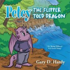 Petey the Flipper Toed Dragon: In Being Different Is a Good Thing (Paperback or
