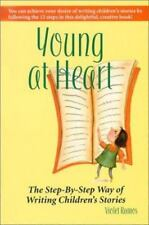 Young at Heart, The Step-By-Step Way of Writing Children's Stories