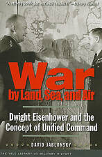 War by Land, Sea, and Air: Dwight Eisenhower and the Concept of-ExLibrary