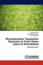Phytoplankton: Population Dynamics in Fresh Water Lakes of Ahmedabad: Monitoring