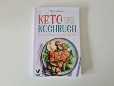 Keto Kochbuch - Ketogene Ernährung made easy: Gesund abnehmen und einfach genieß